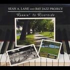 Runnin' to Riverside by Bay Jazz Project/Sean A. Lane (CD, Sep-2012, CD Baby (distributor))