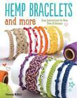 Hemp Bracelets and More: Easy Instructions for More Than 20 Designs by Suzanne McNeill (Paperback, 2016)