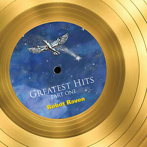 Robot-Raven-039-s-Greatest-Hits-Part-One-NEW-Original-Classic-Rock-Free-Ship