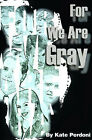 For We Are Gray by Kate Perdoni (Paperback / softback, 2000)