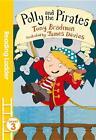 Polly and the Pirates von Tony Bradman (2016, Taschenbuch)