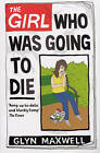The Girl Who Was Going to Die by Glyn Maxwell (Paperback, 2009)