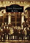 Levi Strauss & Co. 9780738555539 by Lynn Downey Paperback