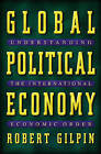 Global Political Economy: Understanding the International Economic Order by Robert Gilpin (Paperback, 2001)