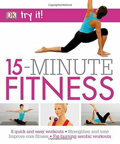 1 of 1 - 15 Minute Fitness: 100 quick and easy exercises * Strengthen and tone, improve,
