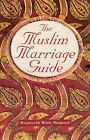 Muslim Marriage Guide by Ruqaiyyah Waris Maqsood (Paperback, 1998)