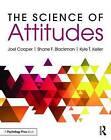 The Science of Attitudes by Kyle Keller, Shane Blackman, Joel Cooper (Paperback, 2015)