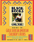 Black Books Galore's Guide to Great African American Children's Books by Toni Trent Parker, Sheila Foster, Donna Rand (Paperback, 1998)