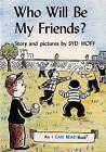 Who Will Be My Friends? by Syd Hoff (Hardback, 1960)