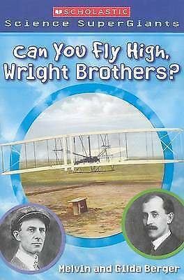 1 of 1 - Scholastic Science Supergiants: Can You Fly High, Wright Brothers?-ExLibrary