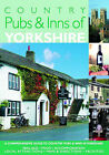 Country Pubs and Inns of Yorkshire: Comprehensive Guide to Pubs and Inns in the Countryside by Barbara Vesey (Paperback, 2006)