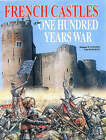 French Castles of the Hundred Years War by Stephane William Gondoin, Cyril Castellant (Hardback, 2006)