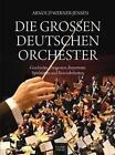 Die großen deutschen Orchester von Arnold Werner-Jensen (2015, Gebundene Ausgabe)