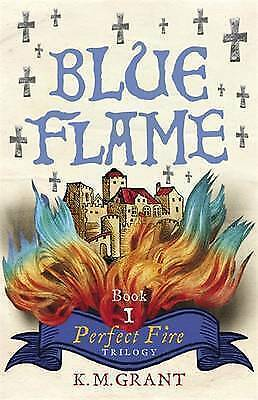 K.M. Grant, Blue Flame: Book 1 (Perfect Fire Trilogy), Very Good Book