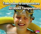 Ciencia Física/Physical Science: Todo Sobre la Temperatura by Alison Auch (2011, Hardcover)
