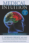 Medical Intuition: Your Awakening to Wholeness by C. Norman Shealy (Paperback, 2011)