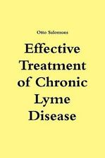 Effective Treatment of Chronic Lyme Disease by Otto Salomons (2009, Paperback)