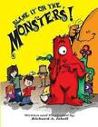 Blame It on the Monsters! by Richard a Isbell (Paperback / softback, 2014)