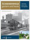Schienenwege gestern und heute von Michael Hubrich und Dietmar Beckmann (2012, Gebundene Ausgabe)