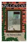 King Cat's Cafe by Thomas Callan (Paperback / softback, 2015)