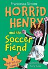 Horrid Henry and The Soccer Fiend 9781599611891 by Francesca Simon Misc