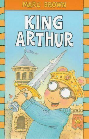 King Arthur (Arthur Reader S.), Brown, Marc, Very Good, Paperback