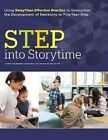 STEP into Storytime: Using Storytime Effective Practice to Strengthen the Development of Newborns to Five-Year-Olds by Saroj Nadkarni Ghoting, Kathy Fling Klatt (Paperback, 2014)