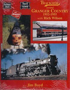 Trackside around GRANGER COUNTRY, 1952-1955: IA, IL, WI, KS, NE -- (NEW BOOK)