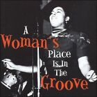 A Woman's Place Is in the Groove by Various Artists (CD, 2002, Acrobat (USA))