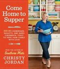 Come Home to Supper Over 200 Satisfying Casseroles Skillets and Sides Desser