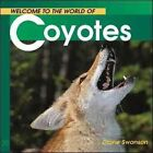 Welcome Coyotes (Wonderful Wor by Diane Swanson (Paperback)