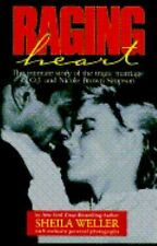 Raging Heart : The Intimate Story of the Tragic Marriage of O. J. and Nicole Bro