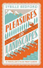 Pleasures and Landscapes by Sybille Bedford (Paperback, 2014)