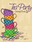 Tea Party Coloring Book by Speedy Publishing LLC (Paperback / softback, 2014)