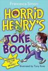 Horrid Henry's Joke Book by Francesca Simon (Paperback / softback, 2010)