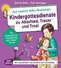 Kindergottesdienste zu Abschied, Trauer und Trost von Martin Göth und Paul Weininger (2014, Set mit diversen Artikeln)