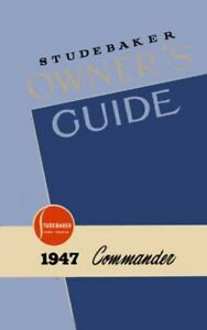 1947 Studebaker Commander Owners Manual User Guide Instruction Operator Book OEM