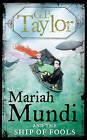Mariah Mundi and the Ship of Fools by G. P. Taylor (Hardback, 2009)