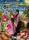 Cultural Traditions in Netherlands by Kelly Spence (Paperback, 2016)