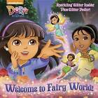 Welcome to Fairy World! (Dora and Friends) by Mary Tillworth (Paperback / softback, 2017)