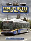 Trolley Buses Around the World: A Photo Gallery by William A Luke, Linda Metler (Paperback / softback, 2006)