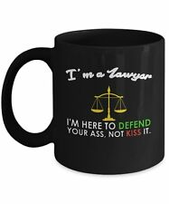 I'm A Lawyer - Defend Your Ass, Not Kiss It - Funny Attorney Lawyer Coffee Mug