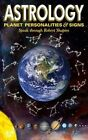 Astrology: Planet Personalities & Signs by Robert Shapiro (Paperback / softback)