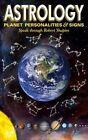 Astrology: Planet Personalities & Signs by Robert Shapiro (Paperback / softback)