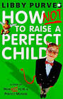 How Not to Raise the Perfect Child by Libby Purves (Paperback, 1999)