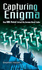 Capturing Enigma: How HMS  Petard  Seized the German Naval Codes by Stephen Harper (Paperback, 2002)
