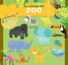 All Around the Zoo by Sterling Publishing Co Inc(Board book)