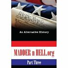 Madder N Hell.org #3 an Alternative History 9781438900582 by Lobo Book