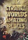 Strange Worlds Amazing Places by Reader's Digest (Hardback, 1998)