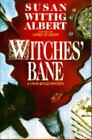 China Bayles Mystery: Witches' Bane No. 2 by Susan Wittig Albert (1993, Hardcover)